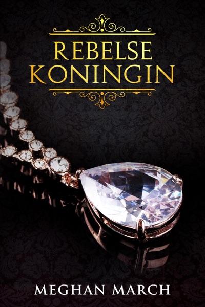 Rebelse Koningin - Meghan March book cover