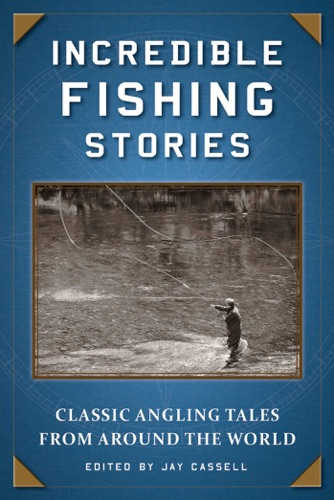 Jay Cassell - Incredible Fishing Stories