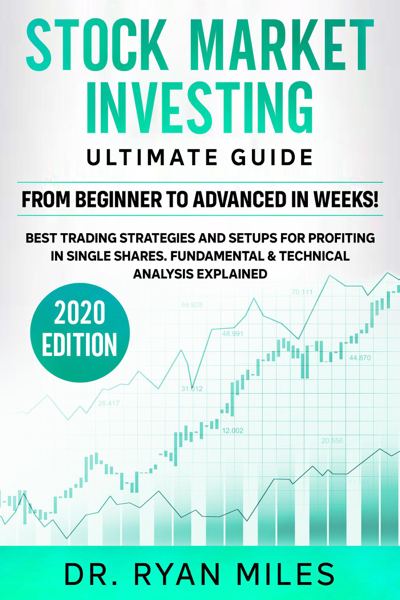 Stock Market Investing Ultimate Guide: From Beginners to Advance in Weeks! Best Trading Strategies and Setups for Profiting in Single Shares Fundamental & Technical Analysis Explained