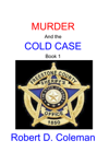 Murder and the Cold Case, Book One