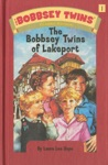 Bobbsey Twins 01 The Bobbsey Twins Of Lakeport