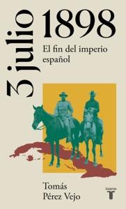 3 de julio de 1898. El fin del imperio español Book Cover