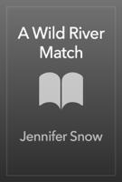Jennifer Snow - A Wild River Match artwork