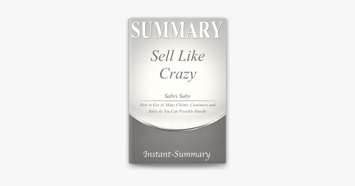 Sell Like Crazy Instant Summary