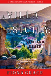 A Villa in Sicily: Vino and Death (A Cats and Dogs Cozy Mystery—Book 3) PDF Download