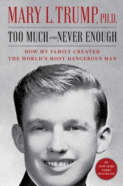 Too Much and Never Enough - Mary L. Trump book cover