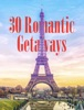 30 Romantic Getaways