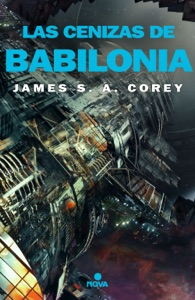 Las cenizas de Babilonia (The Expanse 6) Book Cover