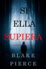 Blake Pierce - Si Ella Supiera (Un Misterio Kate Wise —Libro 1) portada