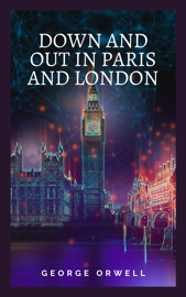 Down and Out in Paris and London PDF Download