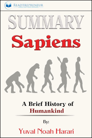 Summary of Sapiens: A Brief History of Humankind by Yuval Noah Harari