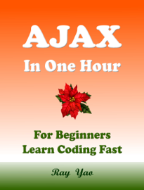 Ajax in One Hour, For Beginners, Learn Coding Fast