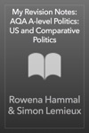 My Revision Notes AQA A-level Politics US And Comparative Politics