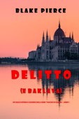 Delitto (e baklava) (Un giallo intimo e leggero della serie Viaggio in Europa—Libro 1)