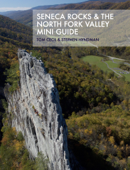 Seneca Rocks & the North Fork VALLEY   Mini Guide