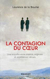 La contagion du coeur - Une enquête entre science, sagesses et expériences vécues Couverture de livre