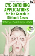 Eye-Catching Applications For Job Search In Difficult Cases