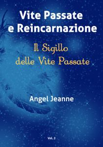 Vite Passate e Reincarnazione - Il Sigillo delle Vite Passate - Vol. 2 Copertina del libro