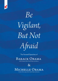 Be Vigilant But Not Afraid book