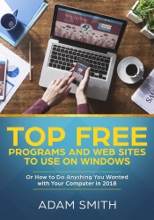 Top Free Programs And Web Sites To Use On Windows   Or How To Do Anything You Wanted With Your Computer In 2018