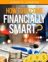 How To Become Financially Smart