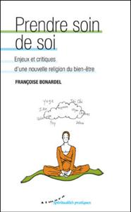 Prendre soin de soi - Enjeux et critiques d'une nouvelle religion du bien-être Couverture de livre