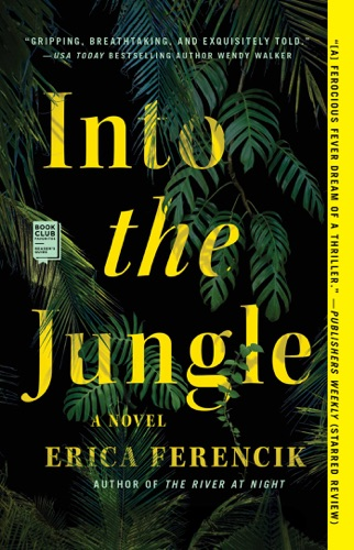 Erica Ferencik - Into the Jungle
