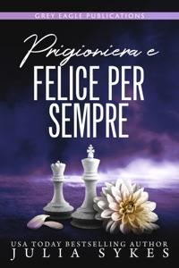 Prigioniera e felice per sempre Book Cover