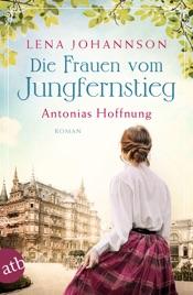 Download Die Frauen vom Jungfernstieg. Antonias Hoffnung