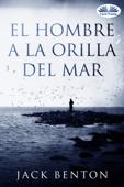 El Hombre A La Orilla Del Mar Book Cover