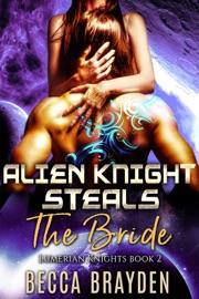 Alien Knight Steals The Bride