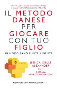 Il metodo danese per giocare con tuo figlio in modo sano e intelligente Book Cover