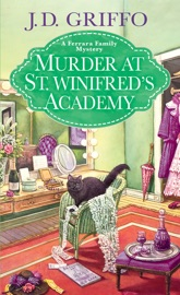 Murder at St. Winifred's Academy - J.D. Griffo by  J.D. Griffo PDF Download