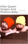 Killer Queen Dragon And Phoenix Baby