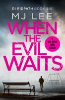 M. J. Lee - When the Evil Waits artwork