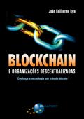 Blockchain e Organizações Descentralizadas Book Cover