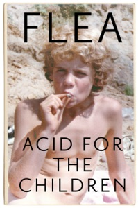 Acid For The Children - The autobiography of Flea, the Red Hot Chili Peppers legend Book Cover