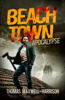 Thomas Maxwell-Harrison - Beach Town: Apocalypse  artwork