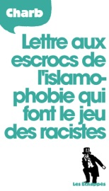 Lettre aux escrocs de l'islamophobie qui font le jeu des racistes