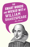 Max Morris - The Smart Words and Wicked Wit of William Shakespeare artwork