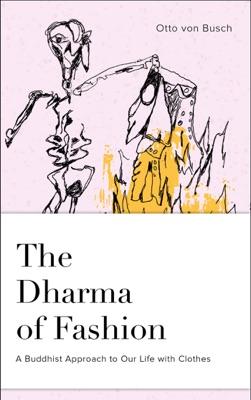 The Dharma of Fashion
