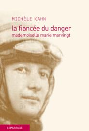 La fiancée du danger - Mademoiselle marie Marvingt