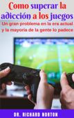 Como superar la adicción a los juegos: Un gran problema en la era actual y la mayoría de la gente lo padece