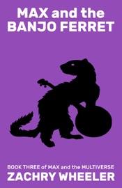 Max and the Banjo Ferret PDF Download