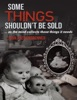 Some Things Shouldn't Be Sold... As The Mind Collects Those Things It Needs