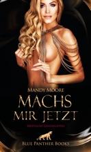 Machs Mir Jetzt / Erotische Geschichten
