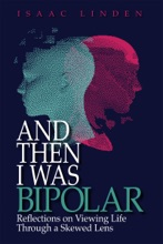 And Then I Was Bipolar: Reflections on Viewing Life Through A Skewed Lens