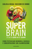 Super Brain con la dieta Genio in 21 giorni Book Cover