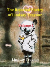 The Rejected Poetry Of Lindsay Traynor
