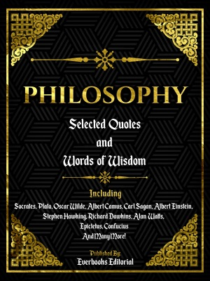 Philosophy: Selected Quotes And Words Of Wisdom
